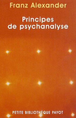 Franz Alexander: Principes de Psychanalyse