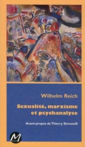 Wilhelm Reich : Sexualité, marxisme et psychanalyse